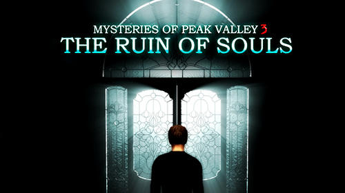 Baixar Mysteries of Peak valley 3: The ruin of souls para Android grátis.