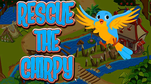 Rescue the chirpy
