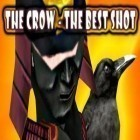 Juntamente com o jogo Drop The Chicken para iPhone, baixar grátis do The Crow – The Best Shot.